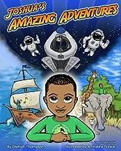 Joshua's Amazing Adventures (Joshua's Amazing Stories) (Volume 1)