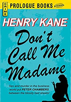 Don't Call Me Madame (Prologue Books) by [Henry Kane]