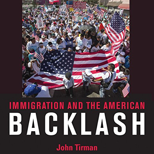 Immigration and the American Backlash audiobook cover art