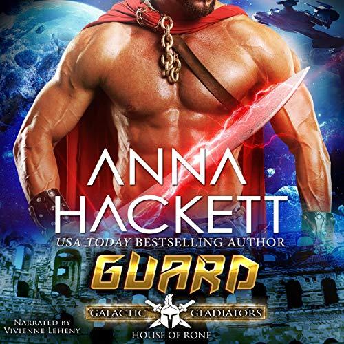 Guard: A Scifi Alien Romance: Galactic Gladiators: House of Rone, Book 5