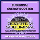 Subliminal Energy Booster - Silent Ultrasonic Track