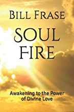 Soul Fire: Awakening to the Power of Divine Love