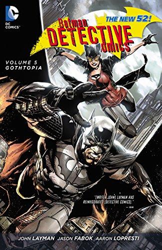 Batman: Detective Comics Vol. 5: Gothtopia (The New 52) (Batman - Detective Comics) (English Edition)
