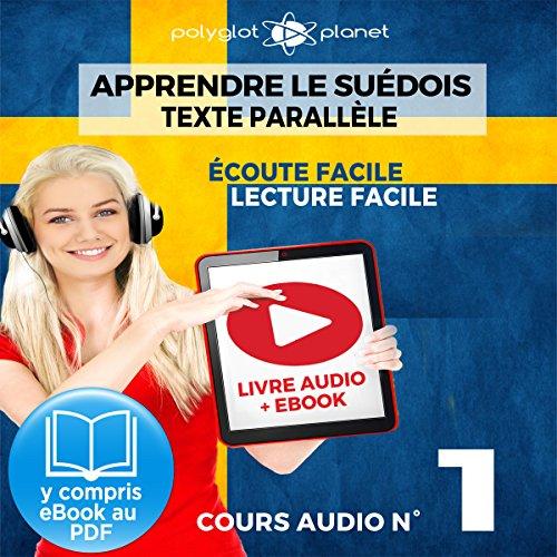 Apprendre le Suédois - Écoute facile - Lecture facile -Texte Parallèle Cours Audio No. 1 [Learn Swedish] audiobook cover art