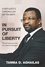 In Pursuit of Liberty: A Refugee's Chronicles of Triumph