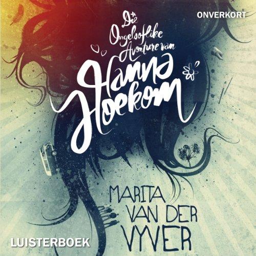 Die ongelooflike avonture van Hanna Hoekom audiobook cover art