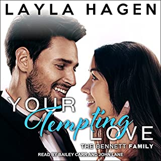 Your Tempting Love     Bennett Family Series, Book 5              By:                                                                                                                                 Layla Hagen                               Narrated by:                                                                                                                                 Bailey Carr,                                                                                        John Lane                      Length: 8 hrs and 24 mins     262 ratings     Overall 4.7