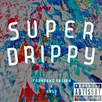Super Drippy