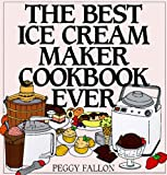 The Best Ice Cream Maker Cookbook Ever