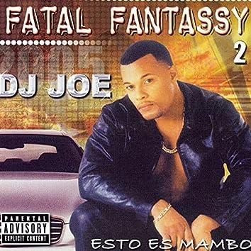Fatal Fantassy 2 (Esto Es Mambo)