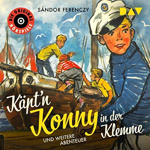 Käpt'n Konny in der Klemme und weitere Abenteuer                   By:                                                                                                                                 Sándor Ferenczy                               Narrated by:                                                                                                                                 Volker Lechtenbrink,                                                                                        Gottfried Kramer                      Length: 57 mins     Not rated yet     Overall 0.0