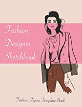 Fashion Figure Template Book: Novelty Gifts Sketchbook for Fashion Designers for Women - Blank Fashion Croquis Notebook To Draw And Sketch Your Design Ideas And Build Your Portfolio Fast