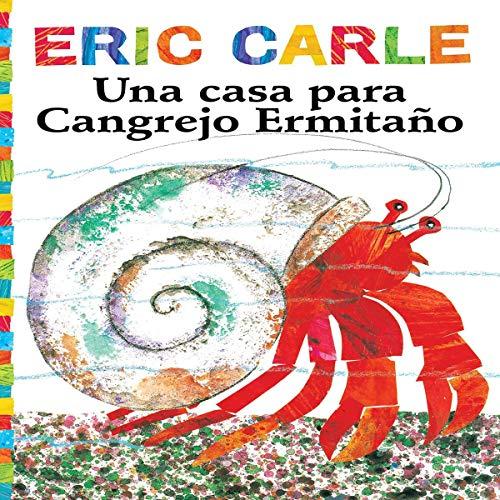 Una casa para Cangrejo Ermitano [A House for Hermit Crab]