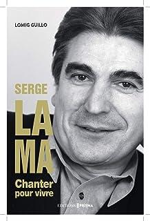 Serge Lama - Chanter pour vivre