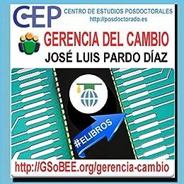 GERENCIA DEL CAMBIO (NUEVOS PARADIGMAS nº 101) (Spanish Edition) by [JOSÉ LUIS PARDO DÍAZ]