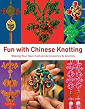 Fun with Chinese Knotting: Making Your Own Fashion Accessories & Accents