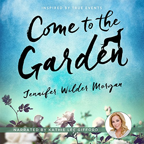 Come to the Garden audiobook cover art
