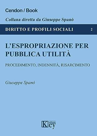 L'espropriazione per pubblica utilità (Diritto e Profili Sociali Vol. 2)