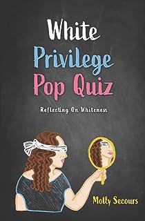 White Privilege Pop Quiz: Reflecting on Whiteness