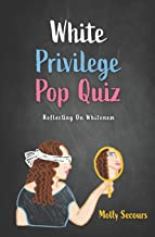 White Privilege Pop Quiz: Reflecting on Whiteness