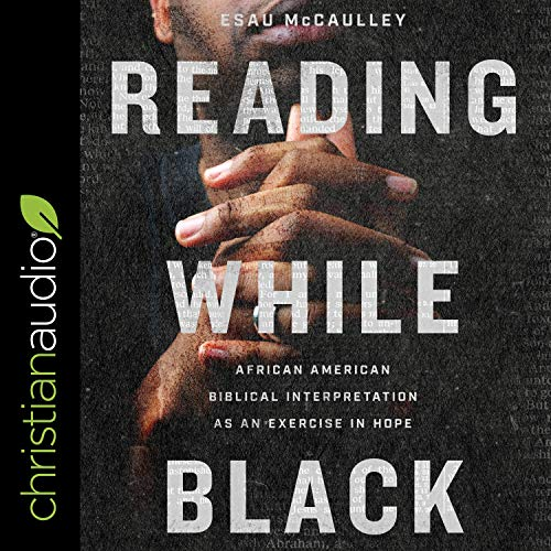 Reading While Black Audiobook By Esau McCaulley cover art