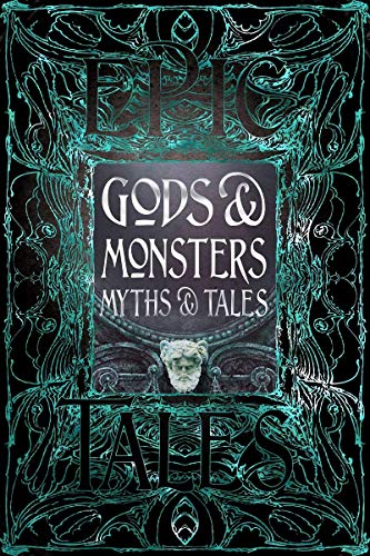 Gods & Monsters Myths & Tales: Epic Tales (Gothic Fantasy)