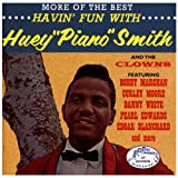 Havin' Fun With Huey 'Piano' Smith & The Clowns - More Of The Best