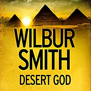 Desert God                   By:                                                                                                                                 Wilbur Smith                               Narrated by:                                                                                                                                 Mike Grady                      Length: 15 hrs and 13 mins     244 ratings     Overall 4.1