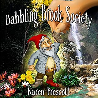 Babbling Brook Society                   Written by:                                                                                                                                 Karen Prescott                               Narrated by:                                                                                                                                 Fred Wolinsky                      Length: 5 hrs and 3 mins     Not rated yet     Overall 0.0