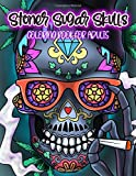 Stoner Sugar Skulls Coloring Book For Adults: Dia De Los Muertos: Midnight Edition Pages Included: Unique Cool Illustrations For Relaxation & Stress Relief