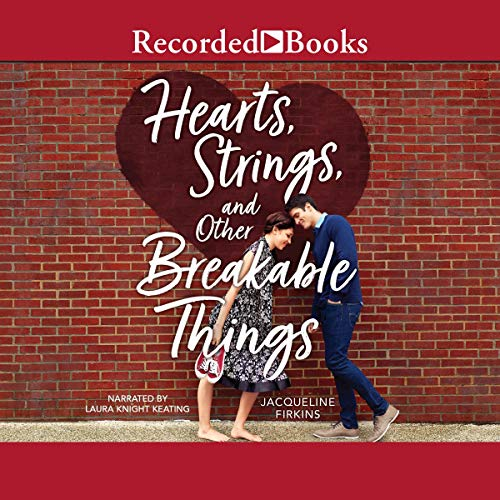 Hearts, Strings, and Other Breakable Things cover art