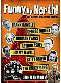 Funny Up North! - The History Of Northern Comedy