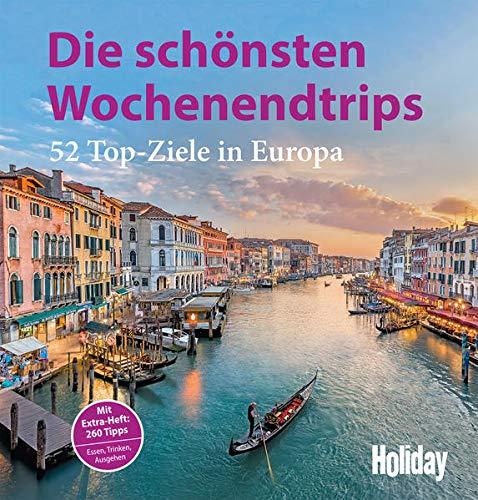 HOLIDAY Reisebuch: Die schönsten Wochenendtrips: 52 Top-Ziele in Europa