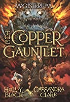 The Copper Gauntlet (Magisterium)