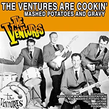 The Ventures Are Cookin': Mashed Potatoes and Gravy