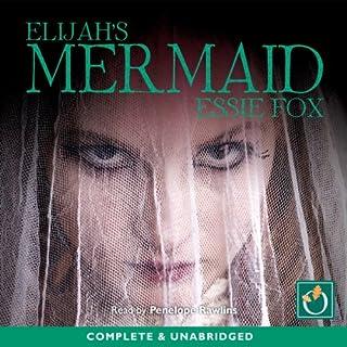 Elijah's Mermaid                   Autor:                                                                                                                                 Essie Fox                               Sprecher:                                                                                                                                 Penelope Rawlins                      Spieldauer: 16 Std. und 56 Min.     Noch nicht bewertet     Gesamt 0,0