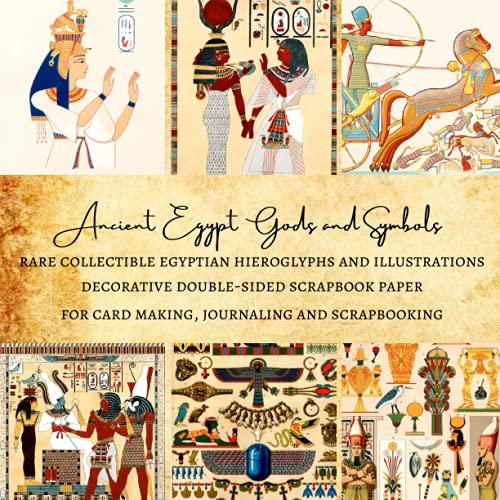 Ancient Egypt Gods and Symbols   Rare Collectible Egyptian Hieroglyphs and Illustrations   Decorative Double-Sided Scrapbook Paper: Premium Pages for Card Making, Journaling and Scrapbooking