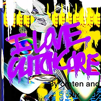 I LOVE GLITCHCORE (feat. WHOKILLEDXIX)