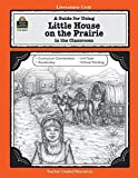 A Guide for Using Little House on the Prairie in the Classroom by Linda Lee Maifair (July 01,1995)