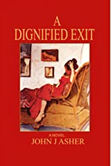 A Dignified Exit Kindle Edition
