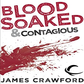 Blood Soaked and Contagious audiobook cover art