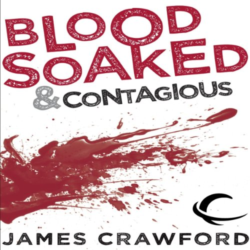 Blood Soaked and Contagious cover art