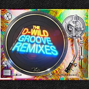The D-Wild Groove Remixes