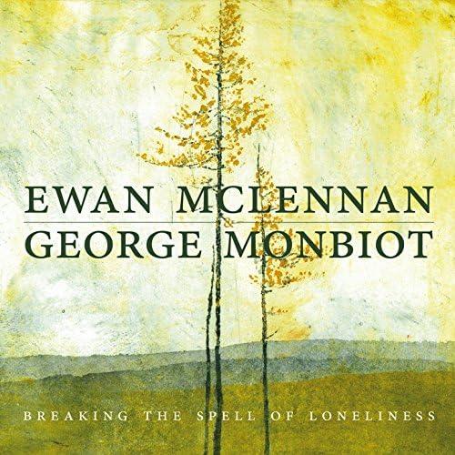 Ewan McLennan & George Monbiot