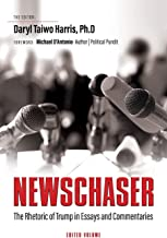 Newschaser: The Rhetoric of Trump in Essays and Commentaries