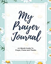 My Prayer Journal: A 4 Month Guide To Prayer, Praise and Thanks, Modern Calligraphy and Lettering