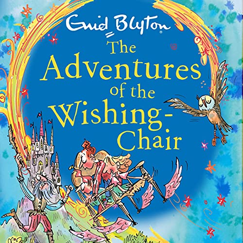 The Adventures of the Wishing-Chair: The Wishing-Chair, Book 1