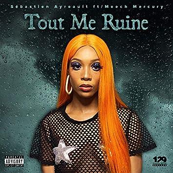 Tout Me Ruine (feat. Meech Mercury)