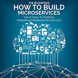 How to Build Microservices     Top 10 Hacks to Modeling, Integrating & Deploying Microservices (The Blokehead Success Series)              By:                                                                                                                                 The Blokehead                               Narrated by:                                                                                                                                 Chris Brinkley                      Length: 57 mins     7 ratings     Overall 3.1