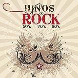 Hinos do Rock: As Melhores Músicas e Clássicos do Rock Internacional Dos Anos 60's 70's 80's 90's